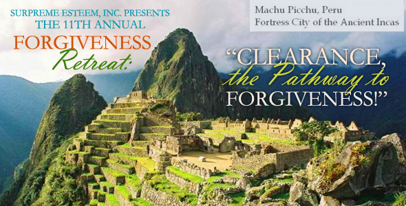 Upcoming Event: 11th Annual Forgiveness Retreat in Peru 2013: Clearance, the Pathway to Forgiveness